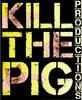 Kill the Pig Productions